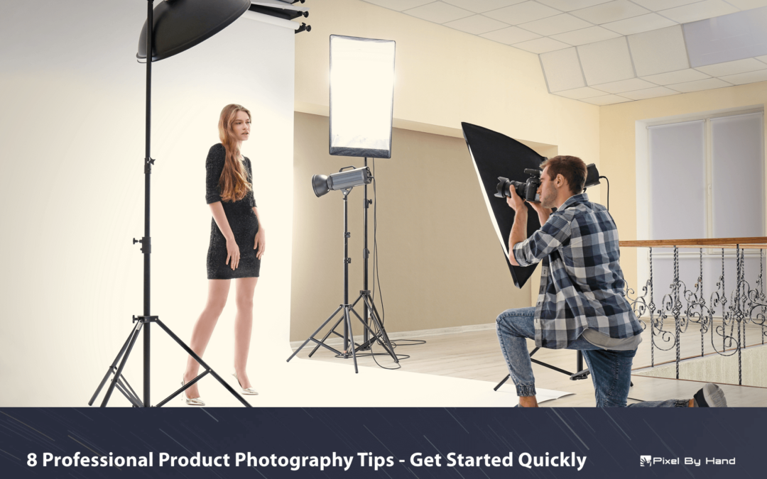 Professional Product Photography Tips – Get Started Quickly
