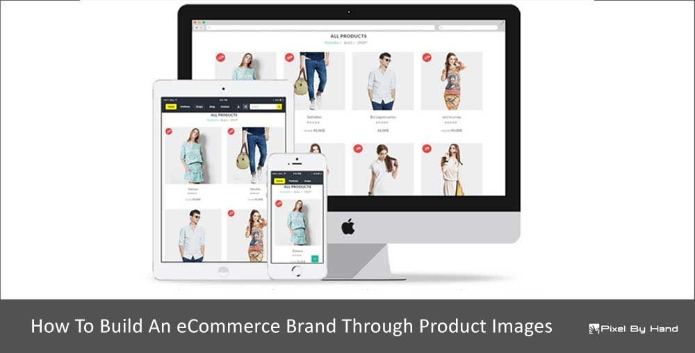 How To Build An eCommerce Brand Through Product Images
