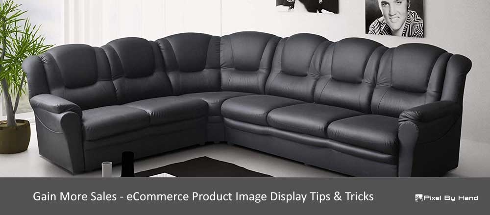 Gain More Sales - eCommerce Product Image Display Tips & Tricks